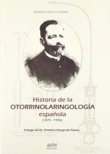 Libro de Historia de la Otorrinolaringología Española