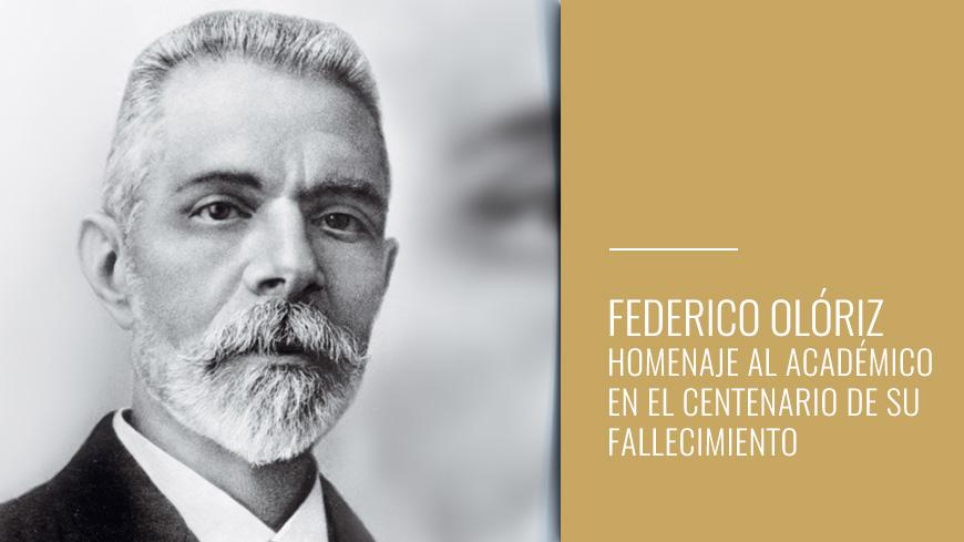 Federico Olóriz Aquilera - Homenaje al académico en el centenario de su fallecimiento