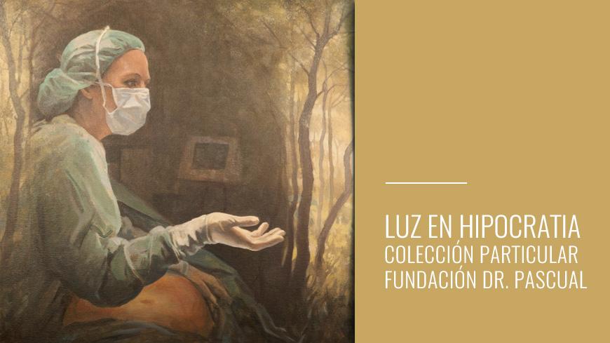 Luz en Hipocratia - Colección particular fundación DR. Pascual