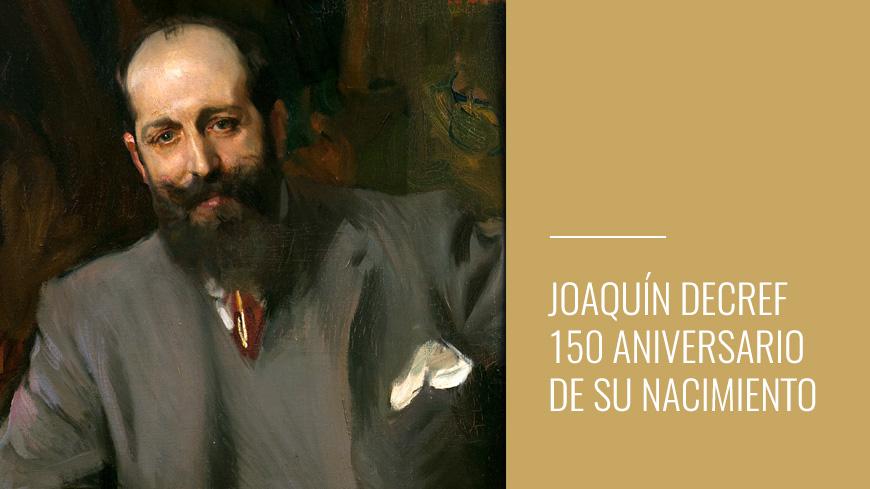 Joaquín Decref y Ruiz - 150 aniversario de su nacimiento