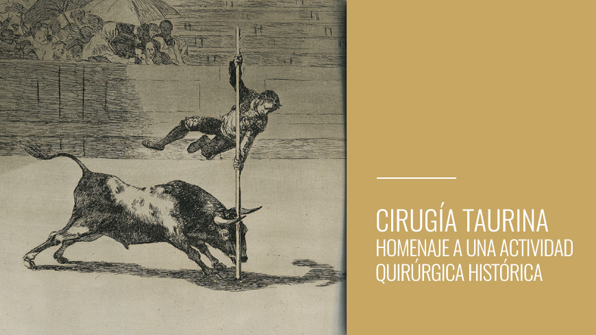 Cirugía Taurina - Homenaje a una actividad quirúrgica histórica